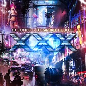 DJ COMBO & DJ RAPHAEL FT. JULIE - XXX